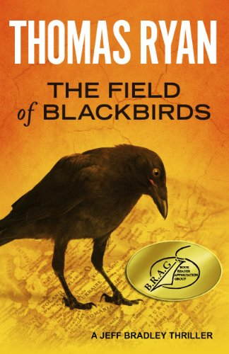 Bargain eBook Hunter: We Hunt for Free & Bargain eBooks So You Don't Have To! -- A HotZippy Website: Today's Readers for Tomorrow's Bestsellers! © -- Bargain eBook Hunter proudly presents: The Field Of Blackbirds: A Jeff Bradley Thriller by Thomas Ryan!
