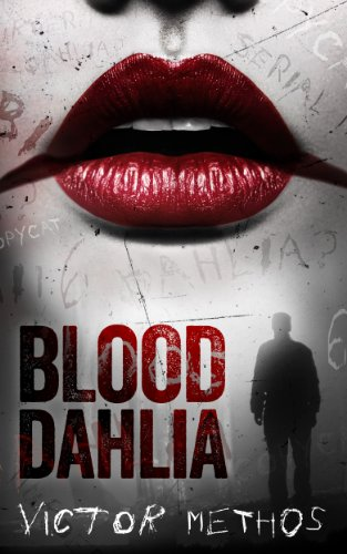 Bargain eBook Hunter: We Hunt for Free & Bargain eBooks So You Don't Have To! -- A HotZippy Website: Today's Readers for Tomorrow's Bestsellers! © -- Bargain eBook Hunter proudly presents: Blood Dahlia - A Thriller (Sarah King Mysteries) by Victor Methos!