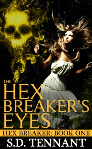 Bargain eBook Hunter: We Hunt for Free & Bargain eBooks So You Don't Have To! -- A HotZippy Website: Today's Readers for Tomorrow's Bestsellers! © -- Bargain eBook Hunter proudly presents: The Hex Breaker's Eyes by S.D. Tennant!