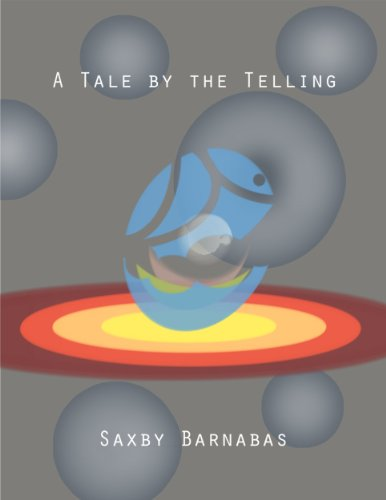 Bargain eBook Hunter: We Hunt for Free & Bargain eBooks So You Don't Have To! -- A HotZippy Website: Today's Readers for Tomorrow's Bestsellers! © -- Bargain eBook Hunter proudly presents: A Tale by the Telling by Saxby Barnabas!