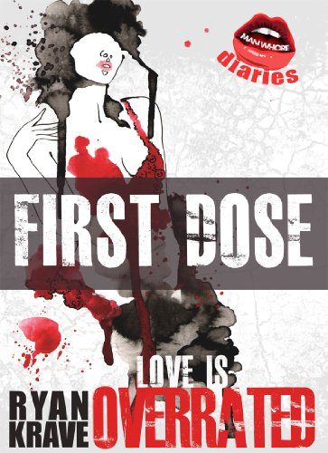 Bargain eBook Hunter: We Hunt for Free & Bargain eBooks So You Don't Have To! -- A HotZippy Website: Today's Readers for Tomorrow's Bestsellers! © -- Bargain eBook Hunter proudly presents: Love is Overrated: First Dose (Man Whore Diaries) by Ryan Krave!