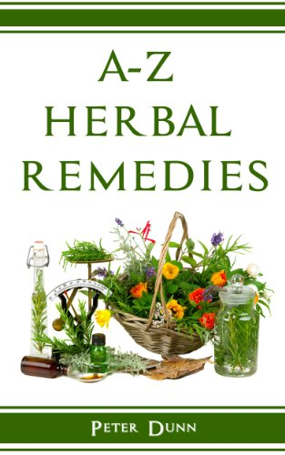 Bargain eBook Hunter: We Hunt for Free & Bargain eBooks So You Don't Have To! -- A HotZippy Website: Today's Readers for Tomorrow's Bestsellers! © -- Bargain eBook Hunter proudly presents: A-Z of Herbal Remedies: Herbal remedies that have been used successfully for generations to treat numerous common ailments. by Peter Dunn!