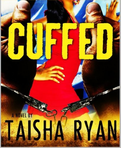 Bargain eBook Hunter: We Hunt for Free & Bargain eBooks So You Don't Have To! -- A HotZippy Website: Today's Readers for Tomorrow's Bestsellers! © -- Bargain eBook Hunter proudly presents: Cuffed by Taisha S. Ryan!
