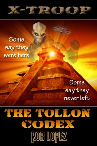 Bargain eBook Hunter: We Hunt for Free & Bargain eBooks So You Don't Have To! -- A HotZippy Website: Today's Readers for Tomorrow's Bestsellers! © -- Bargain eBook Hunter proudly presents: The Tollon Codex (X-Troop) by Rob Lopez!