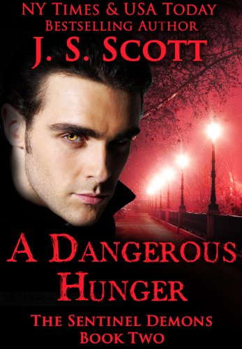 Bargain eBook Hunter: We Hunt for Free & Bargain eBooks So You Don't Have To! -- A HotZippy Website: Today's Readers for Tomorrow's Bestsellers! © -- Bargain eBook Hunter proudly presents: A Dangerous Hunger: (The Sentinel Demons) by J. S. Scott!