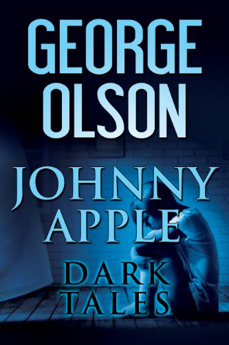 Bargain eBook Hunter: We Hunt for Free & Bargain eBooks So You Don't Have To! -- A HotZippy Website: Today's Readers for Tomorrow's Bestsellers! © -- Bargain eBook Hunter proudly presents: Johnny Apple: Dark Tales by George Olson!