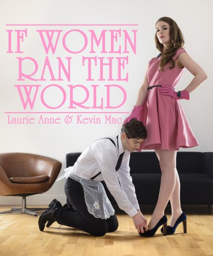 Bargain eBook Hunter: We Hunt for Free & Bargain eBooks So You Don't Have To! -- A HotZippy Website: Today's Readers for Tomorrow's Bestsellers! © -- Bargain eBook Hunter proudly presents: If Women Ran The World by Laurie Anne!