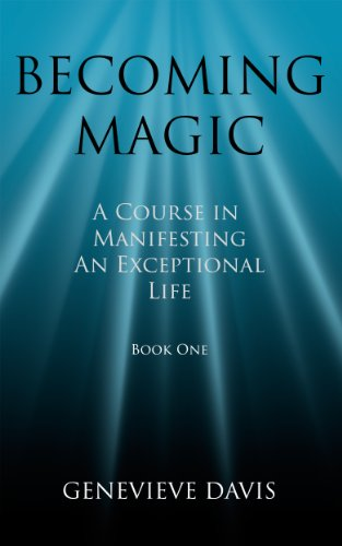 Bargain eBook Hunter: We Hunt for Free & Bargain eBooks So You Don't Have To! -- A HotZippy Website: Today's Readers for Tomorrow's Bestsellers! © -- Bargain eBook Hunter proudly presents: Becoming Magic: A Course in Manifesting an Exceptional Life (Book 1) by Genevieve Davis!