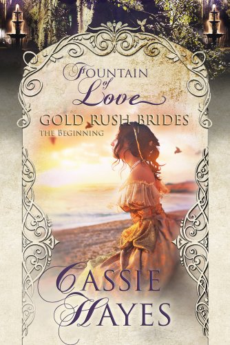 Bargain eBook Hunter: We Hunt for Free & Bargain eBooks So You Don't Have To! -- A HotZippy Website: Today's Readers for Tomorrow's Bestsellers! © -- Bargain eBook Hunter proudly presents: Gold Rush Brides: The Beginning by Cassie Hayes!
