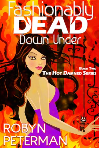 Bargain eBook Hunter: We Hunt for Free & Bargain eBooks So You Don't Have To! -- A HotZippy Website: Today's Readers for Tomorrow's Bestsellers! © -- Bargain eBook Hunter proudly presents: Fashionably Dead Down Under: Book 2 of the Hot Damned Series by Robyn Peterman!