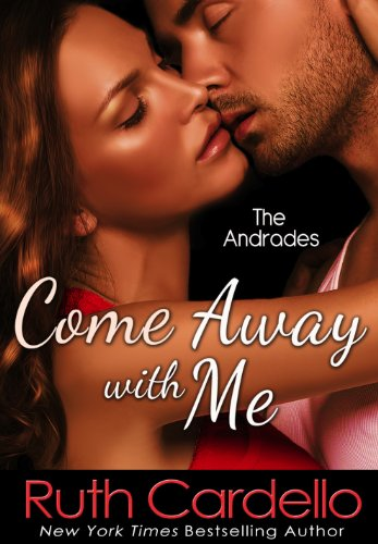 Bargain eBook Hunter: We Hunt for Free & Bargain eBooks So You Don't Have To! -- A HotZippy Website: Today's Readers for Tomorrow's Bestsellers! © -- Bargain eBook Hunter proudly presents: Come Away With Me (The Andrades) by Ruth Cardello!