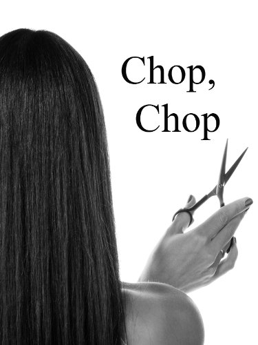 Bargain eBook Hunter: We Hunt for Free & Bargain eBooks So You Don't Have To! -- A HotZippy Website: Today's Readers for Tomorrow's Bestsellers! © -- Bargain eBook Hunter proudly presents: Chop, Chop (Chop, Chop Series) by L.N. Cronk!