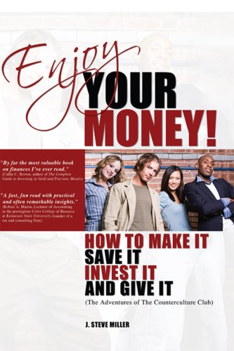 Bargain eBook Hunter: We Hunt for Free & Bargain eBooks So You Don't Have To! -- A HotZippy Website: Today's Readers for Tomorrow's Bestsellers! © -- Bargain eBook Hunter proudly presents: Enjoy Your Money!: How to Make It, Save It, Invest It and Give It by J. Steve Miller!