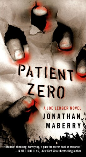 Bargain eBook Hunter: We Hunt for Free & Bargain eBooks So You Don't Have To! -- A HotZippy Website: Today's Readers for Tomorrow's Bestsellers! © -- Bargain eBook Hunter proudly presents: Patient Zero: A Joe Ledger Novel by Jonathan Maberry!