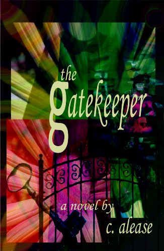 Bargain eBook Hunter: We Hunt for Free & Bargain eBooks So You Don't Have To! -- A HotZippy Website: Today's Readers for Tomorrow's Bestsellers! © -- Bargain eBook Hunter proudly presents: The Gatekeeper by C. Alease!
