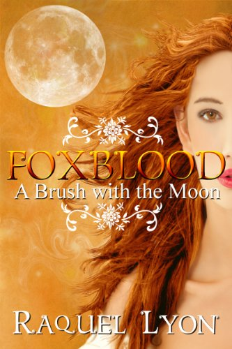 Bargain eBook Hunter: We Hunt for Free & Bargain eBooks So You Don't Have To! -- A HotZippy Website: Today's Readers for Tomorrow's Bestsellers! © -- Bargain eBook Hunter proudly presents: A Brush with the Moon (Foxblood Series Book 1) by Raquel Lyon!