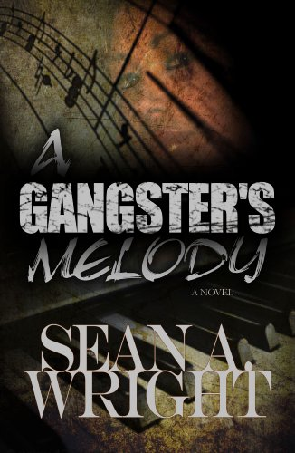 Bargain eBook Hunter: We Hunt for Free & Bargain eBooks So You Don't Have To! -- A HotZippy Website: Today's Readers for Tomorrow's Bestsellers! © -- Bargain eBook Hunter proudly presents: A Gangsters Melody (A Gangster's Melody) by Sean A. Wright!