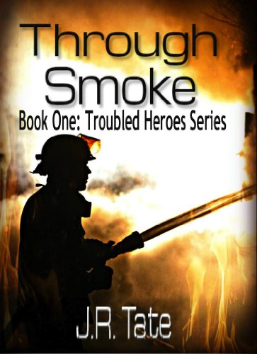 Bargain eBook Hunter: We Hunt for Free & Bargain eBooks So You Don't Have To! -- A HotZippy Website: Today's Readers for Tomorrow's Bestsellers! © -- Bargain eBook Hunter proudly presents: Through Smoke - Book One: Troubled Heroes Series (An Action Thriller) by J.R. Tate!