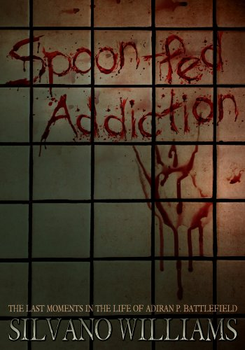 Bargain eBook Hunter: We Hunt for Free & Bargain eBooks So You Don't Have To! -- A HotZippy Website: Today's Readers for Tomorrow's Bestsellers! © -- Bargain eBook Hunter proudly presents: Spoon-fed Addiction by Silvano Williams!