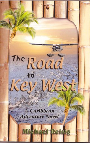 Bargain eBook Hunter: We Hunt for Free & Bargain eBooks So You Don't Have To! -- A HotZippy Website: Today's Readers for Tomorrow's Bestsellers! © -- Bargain eBook Hunter proudly presents: The Road to Key West by Michael Reisig!