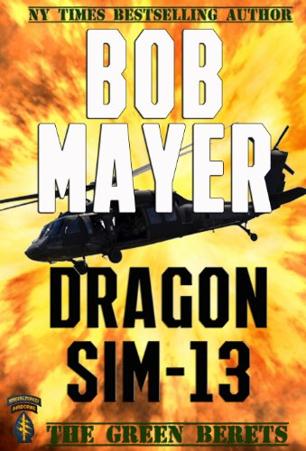 Bargain eBook Hunter: We Hunt for Free & Bargain eBooks So You Don't Have To! -- A HotZippy Website: Today's Readers for Tomorrow's Bestsellers! © -- Bargain eBook Hunter proudly presents: Dragon Sim-13 (The Green Beret Series) by Bob Mayer!