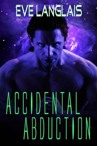 Bargain eBook Hunter: We Hunt for Free & Bargain eBooks So You Don't Have To! -- A HotZippy Website: Today's Readers for Tomorrow's Bestsellers! © -- Bargain eBook Hunter proudly presents: Accidental Abduction: Science Fiction Romance (Alien Abduction) by Eve Langlais!