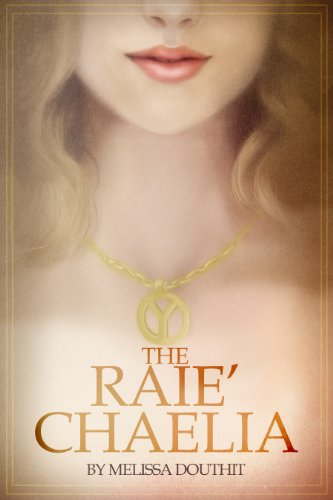 Bargain eBook Hunter: We Hunt for Free & Bargain eBooks So You Don't Have To! -- A HotZippy Website: Today's Readers for Tomorrow's Bestsellers! © -- Bargain eBook Hunter proudly presents: The Raie'Chaelia (Legend of the Raie'Chaelia, Book One) by Melissa Douthit!