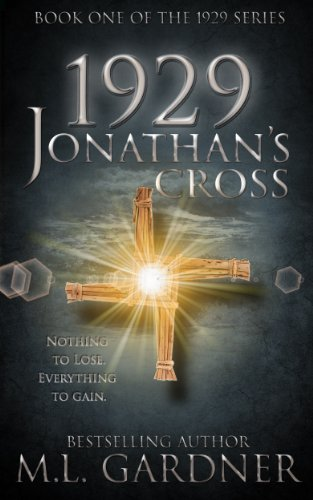 Bargain eBook Hunter: We Hunt for Free & Bargain eBooks So You Don't Have To! -- A HotZippy Website: Today's Readers for Tomorrow's Bestsellers! © -- Bargain eBook Hunter proudly presents: 1929 Jonathan's Cross - Book One (The 1929 Series) by M.L. Gardner!