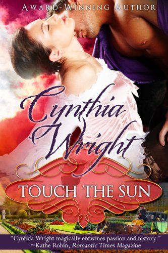 Bargain eBook Hunter: We Hunt for Free & Bargain eBooks So You Don't Have To! -- A HotZippy Website: Today's Readers for Tomorrow's Bestsellers! © -- Bargain eBook Hunter proudly presents: Touch the Sun (The Beauvisage Novels) by Cynthia Wright!