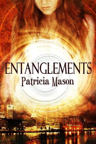Bargain eBook Hunter: We Hunt for Free & Bargain eBooks So You Don't Have To! -- A HotZippy Website: Today's Readers for Tomorrow's Bestsellers! © -- Bargain eBook Hunter proudly presents: Entanglements (An Urban Fantasy / Paranormal Romance) by Patricia Mason!
