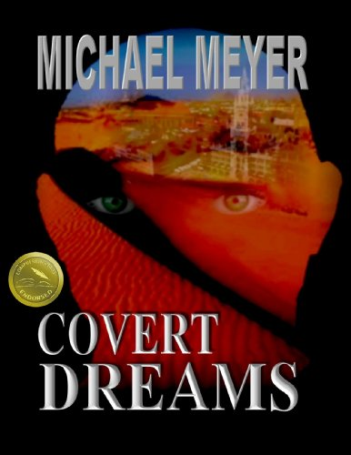Bargain eBook Hunter: We Hunt for Free & Bargain eBooks So You Don't Have To! -- A HotZippy Website: Today's Readers for Tomorrow's Bestsellers! © -- Bargain eBook Hunter proudly presents: Covert Dreams: An International Thriller by Michael Meyer!