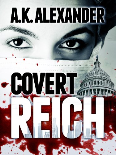 Bargain eBook Hunter: We Hunt for Free & Bargain eBooks So You Don't Have To! -- A HotZippy Website: Today's Readers for Tomorrow's Bestsellers! © -- Bargain eBook Hunter proudly presents: Covert Reich by A.K. Alexander!