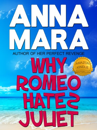 Bargain eBook Hunter: We Hunt for Free & Bargain eBooks So You Don't Have To! -- A HotZippy Website: Today's Readers for Tomorrow's Bestsellers! © -- Bargain eBook Hunter proudly presents: Why Romeo Hates Juliet (a laugh-out-loud romantic comedy) by Anna Mara!