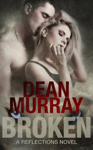 Bargain eBook Hunter: We Hunt for Free & Bargain eBooks So You Don't Have To! -- A HotZippy Website: Today's Readers for Tomorrow's Bestsellers! © -- Bargain eBook Hunter proudly presents: Broken (Reflections Volume 1) by Dean Murray!