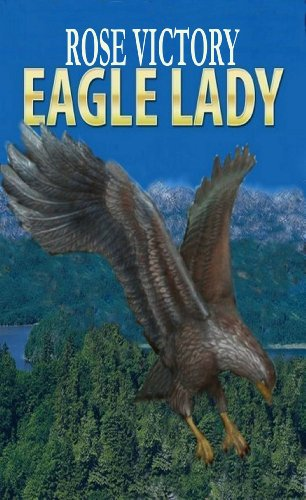 Bargain eBook Hunter: We Hunt for Free & Bargain eBooks So You Don't Have To! -- A HotZippy Website: Today's Readers for Tomorrow's Bestsellers! © -- Bargain eBook Hunter proudly presents: Eagle Lady (Eagle Series - Adventure, Romance & Fantasy in the Middle Ages.) by Rose Victory!