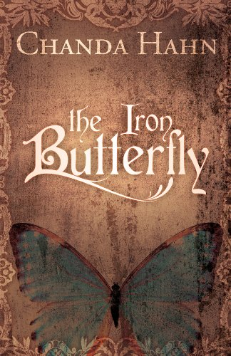 Bargain eBook Hunter: We Hunt for Free & Bargain eBooks So You Don't Have To! -- A HotZippy Website: Today's Readers for Tomorrow's Bestsellers! © -- Bargain eBook Hunter proudly presents: The Iron Butterfly (The Iron Butterfly Series) by Chanda Hahn!