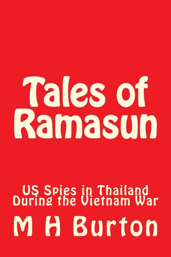 Bargain eBook Hunter: We Hunt for Free & Bargain eBooks So You Don't Have To! -- A HotZippy Website: Today's Readers for Tomorrow's Bestsellers! © -- Bargain eBook Hunter proudly presents: Tales of Ramasun (US Spies in Thailand During the Vietnam War) by M.H. Burton!