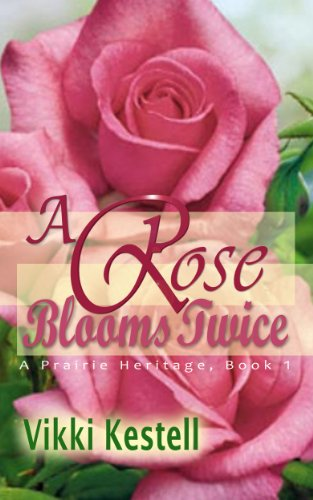 Bargain eBook Hunter: We Hunt for Free & Bargain eBooks So You Don't Have To! -- A HotZippy Website: Today's Readers for Tomorrow's Bestsellers! © -- Bargain eBook Hunter proudly presents: A Rose Blooms Twice (A Prairie Heritage, Book 1) by Vikki Kestell!