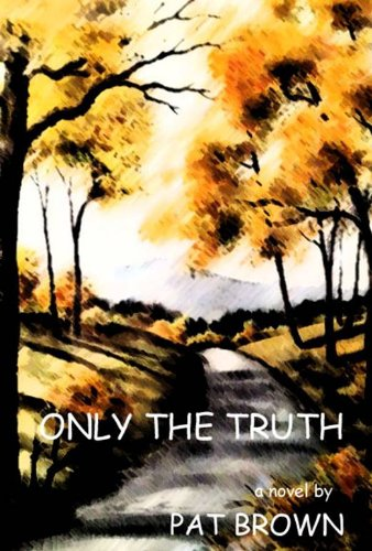 Bargain eBook Hunter: We Hunt for Free & Bargain eBooks So You Don't Have To! -- A HotZippy Website: Today's Readers for Tomorrow's Bestsellers! © -- Bargain eBook Hunter proudly presents: Only the Truth by Pat  Brown!