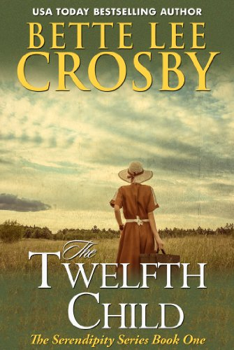 Bargain eBook Hunter: We Hunt for Free & Bargain eBooks So You Don't Have To! -- A HotZippy Website: Today's Readers for Tomorrow's Bestsellers! © -- Bargain eBook Hunter proudly presents: The Twelfth Child (The Serendipity Series) by Bette Lee Crosby!