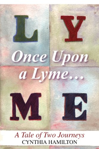 Bargain eBook Hunter: We Hunt for Free & Bargain eBooks So You Don't Have To! -- A HotZippy Website: Today's Readers for Tomorrow's Bestsellers! © -- Bargain eBook Hunter proudly presents: Once Upon a Lyme: A Tale of Two Journeys by Cynthia Hamilton!