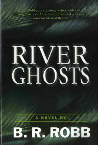 Bargain eBook Hunter: We Hunt for Free & Bargain eBooks So You Don't Have To! -- A HotZippy Website: Today's Readers for Tomorrow's Bestsellers! © -- Bargain eBook Hunter proudly presents: River Ghosts by B.R. Robb!