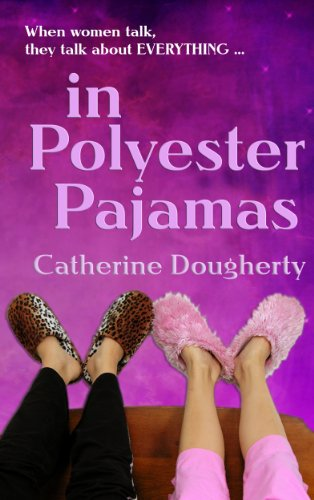 Bargain eBook Hunter: We Hunt for Free & Bargain eBooks So You Don't Have To! -- A HotZippy Website: Today's Readers for Tomorrow's Bestsellers! © -- Bargain eBook Hunter proudly presents: in Polyester Pajamas by Catherine Dougherty!