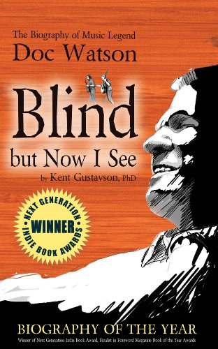 Bargain eBook Hunter: We Hunt for Free & Bargain eBooks So You Don't Have To! -- A HotZippy Website: Today's Readers for Tomorrow's Bestsellers! © -- Bargain eBook Hunter proudly presents: Blind But Now I See: The Biography of Music Legend Doc Watson by Kent Gustavson!