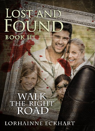 Bargain eBook Hunter: We Hunt for Free & Bargain eBooks So You Don't Have To! -- A HotZippy Website: Today's Readers for Tomorrow's Bestsellers! © -- Bargain eBook Hunter proudly presents: Lost and Found (Book 2, Walk the Right Road Series, A romantic suspense ~ Danger ~ Deception ~ Devotion) by Lorhainne Eckhart!