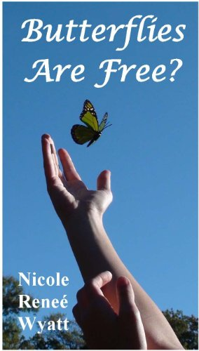 Bargain eBook Hunter: We Hunt for Free & Bargain eBooks So You Don't Have To! -- A HotZippy Website: Today's Readers for Tomorrow's Bestsellers! © -- Bargain eBook Hunter proudly presents: Butterflies are Free? (Butterfly Stories) by Nicole Renee Wyatt!