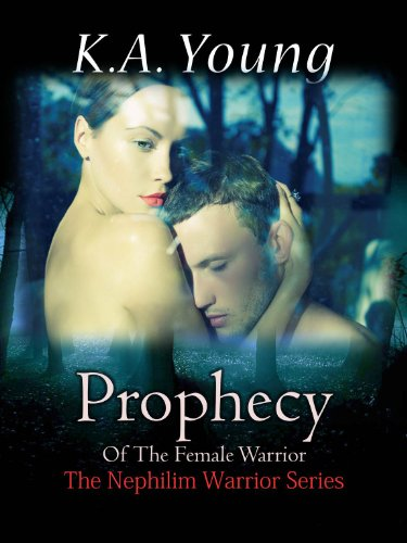 Bargain eBook Hunter: We Hunt for Free & Bargain eBooks So You Don't Have To! -- A HotZippy Website: Today's Readers for Tomorrow's Bestsellers! © -- Bargain eBook Hunter proudly presents: Prophecy Of The Female Warrior (The Nephilim Warrior Series) by K.A. Young!
