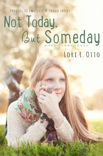Bargain eBook Hunter: We Hunt for Free & Bargain eBooks So You Don't Have To! -- A HotZippy Website: Today's Readers for Tomorrow's Bestsellers! © -- Bargain eBook Hunter proudly presents: Not Today, But Someday (Emi Lost & Found) by Lori L. Otto!