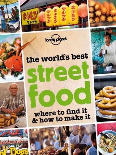 Bargain eBook Hunter: We Hunt for Free & Bargain eBooks So You Don't Have To! -- A HotZippy Website: Today's Readers for Tomorrow's Bestsellers! © -- Bargain eBook Hunter proudly presents: The World's Best Street Food: Where to find it and how to make it (General Pictorial) by Lonely Planet!