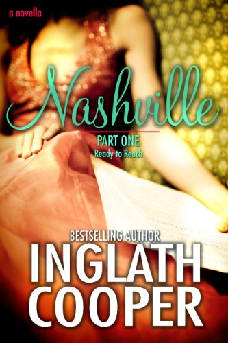 Bargain eBook Hunter: We Hunt for Free & Bargain eBooks So You Don't Have To! -- A HotZippy Website: Today's Readers for Tomorrow's Bestsellers! © -- Bargain eBook Hunter proudly presents: Nashville - Ready to Reach (Part One - New Adult Romance) by Inglath Cooper!